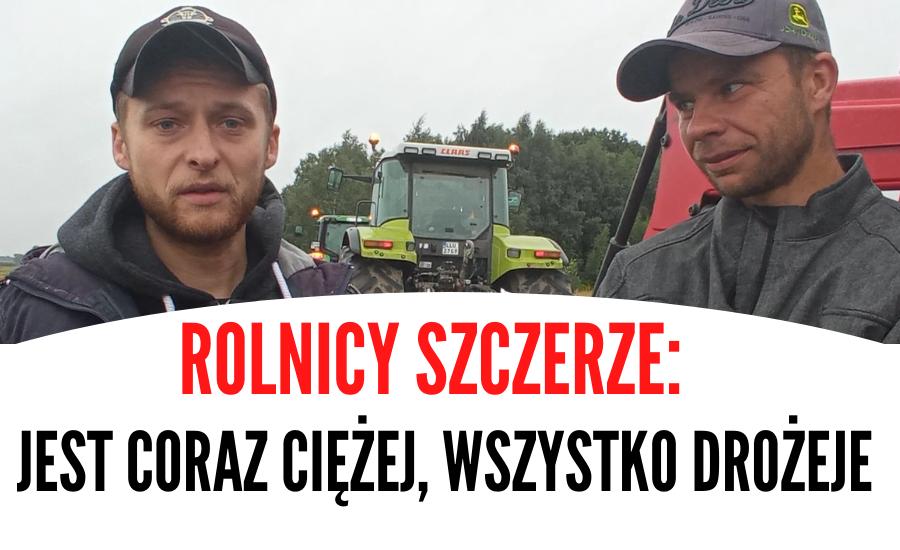 """Rolnicy szczerze o przyczynach protestu. """"Jest coraz ciężej, wszystko drożej""""  (WIDEO) - Zdjęcie główne"""