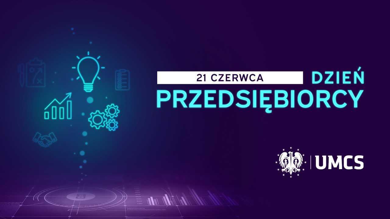 Lublin: w poniedziałek Dzień Przedsiębiorcy na UMCS - Zdjęcie główne