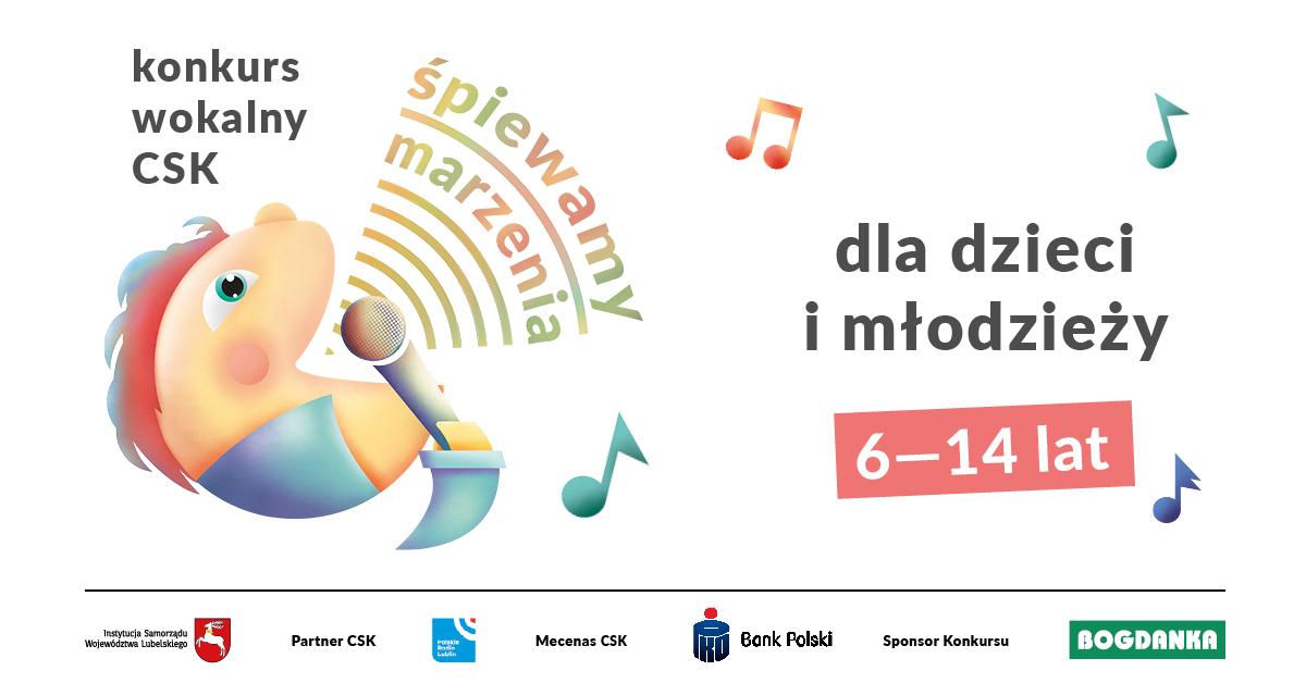 """Konkurs Wokalny CSK """"Śpiewamy marzenia"""". Zostało kilka dni na zgłoszenia - Zdjęcie główne"""