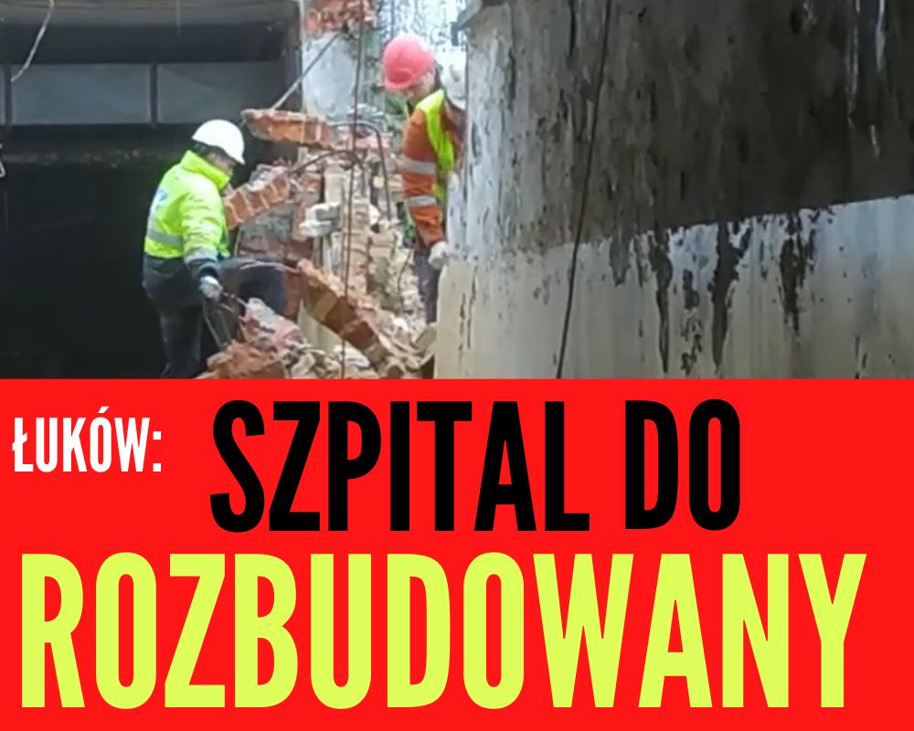 """ŁUKÓW. Będzie rozbudowa szpitala. Powiat nie rezygnuje ze """"starych planów"""" (WIDEO) - Zdjęcie główne"""