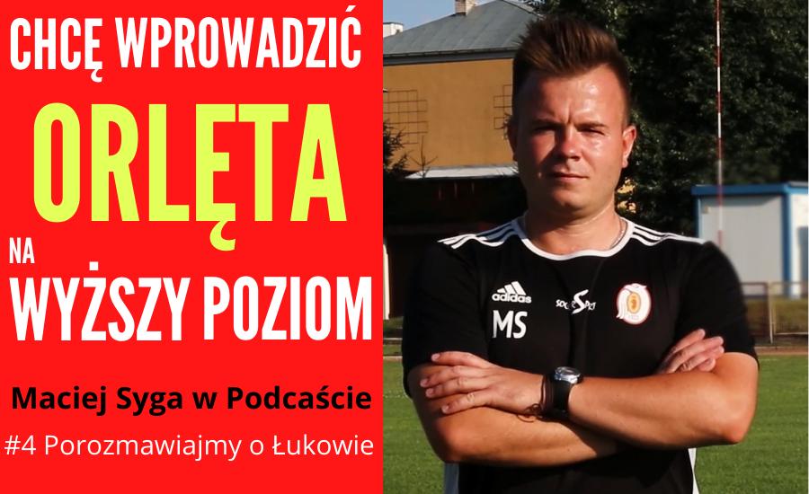 ŁUKÓW. Maciej Syga - człowiek do zadań specjalnych w Orlętach (ROZMOWA, WIDEO)  - Zdjęcie główne