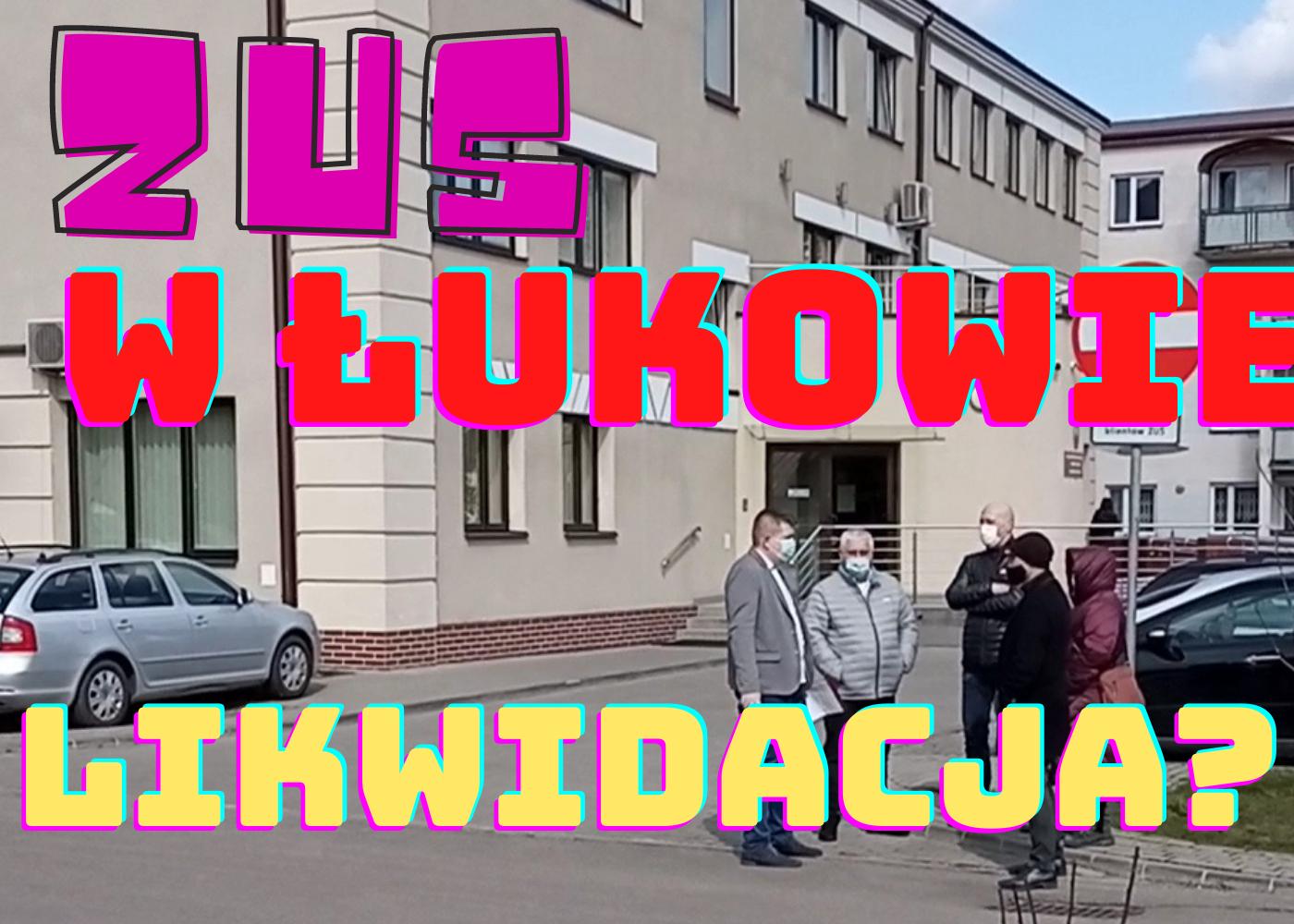 ŁUKÓW: Radny: Pełzająca likwidacja inspektoratu ZUS w Łukowie (WIDEO) - Zdjęcie główne