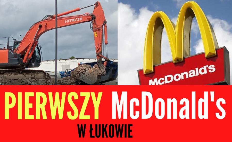 ŁUKÓW. Pierwsza w mieście restauracja McDonald's. Ruszyła budowa (WIDEO) - Zdjęcie główne
