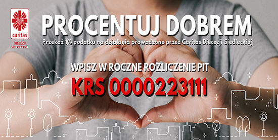 💕 PROCENTUJ DOBREM  💕 Przekaż swój 1% podatku na działania Caritas Diecezji Siedleckiej! - Zdjęcie główne