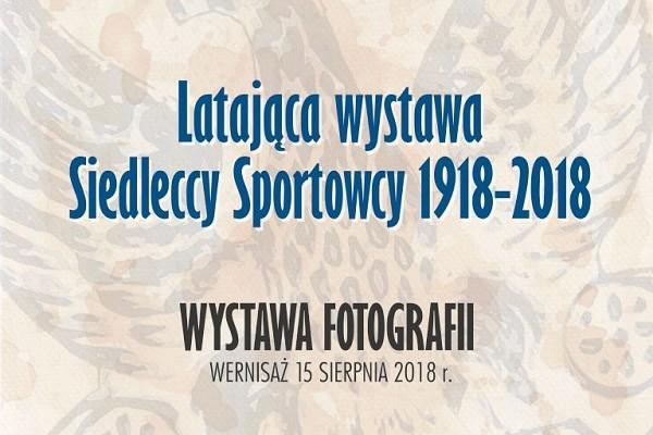 """Wernisaż wystawa fotografii """"Latająca wystawa - Siedleccy Sportowcy 1918-2018"""" - Zdjęcie główne"""