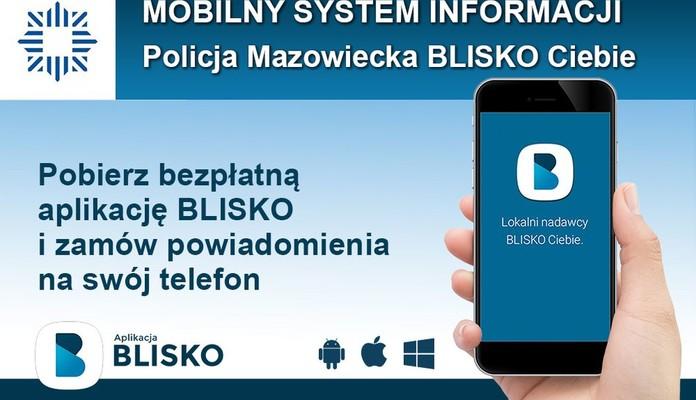 """Policja Mazowiecka rozpoczęła nadawanie w ogólnopolskiej aplikacji """"Blisko"""" - Zdjęcie główne"""