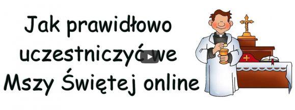 Jak prawidłowo uczestniczyć we Mszy Świętej online [WIDEO] - Zdjęcie główne